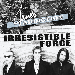 Irresistible Force, by Jane's Addiction