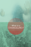 What is a changeling in fantasylore?