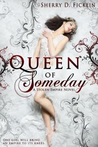 NOW AVAILABLE! Queen of Someday, by Sherry D. Ficklin
